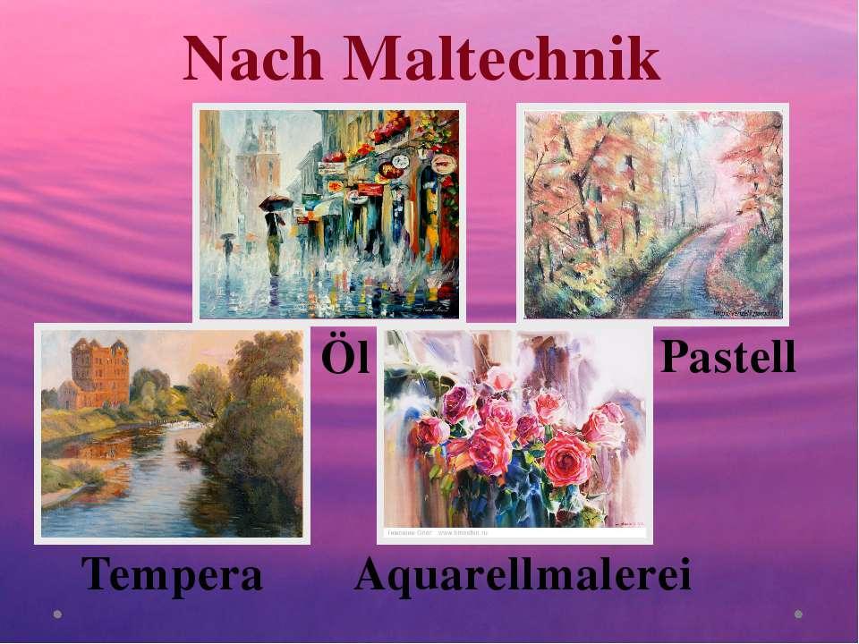 Nach Maltechnik Öl Tempera Pastell Aquarellmalerei