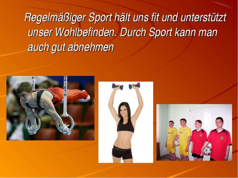 Regelmäßiger Sport hält uns fit und unterstützt unser Wohlbefinden. Durch Spo...