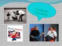 1.Language 2.Speaking