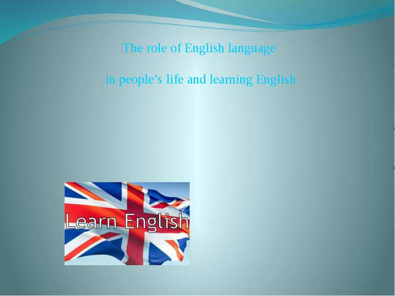 The role of English language in people's life and learning English
