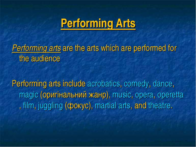 Performing Arts Performing arts are the arts which are performed for the audi...