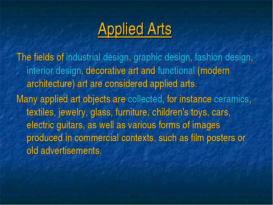 Applied Arts The fields of industrial design, graphic design, fashion design,...