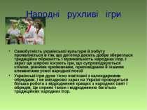 Народні рухливі ігри Самобутність української культури й побуту проявляється ...