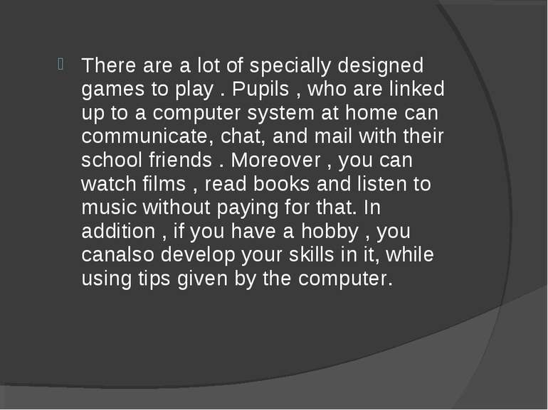 There are a lot of specially designed games to play . Pupils , who are linked...
