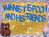 WINNIE-THE-POOH AND HIS FRIENDS: THE TALE