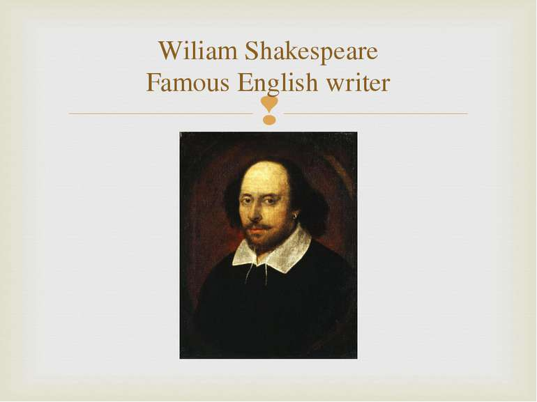 Wiliam Shakespeare Famous English writer
