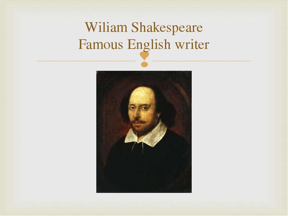 Wiliam Shakespeare Famous English writer
