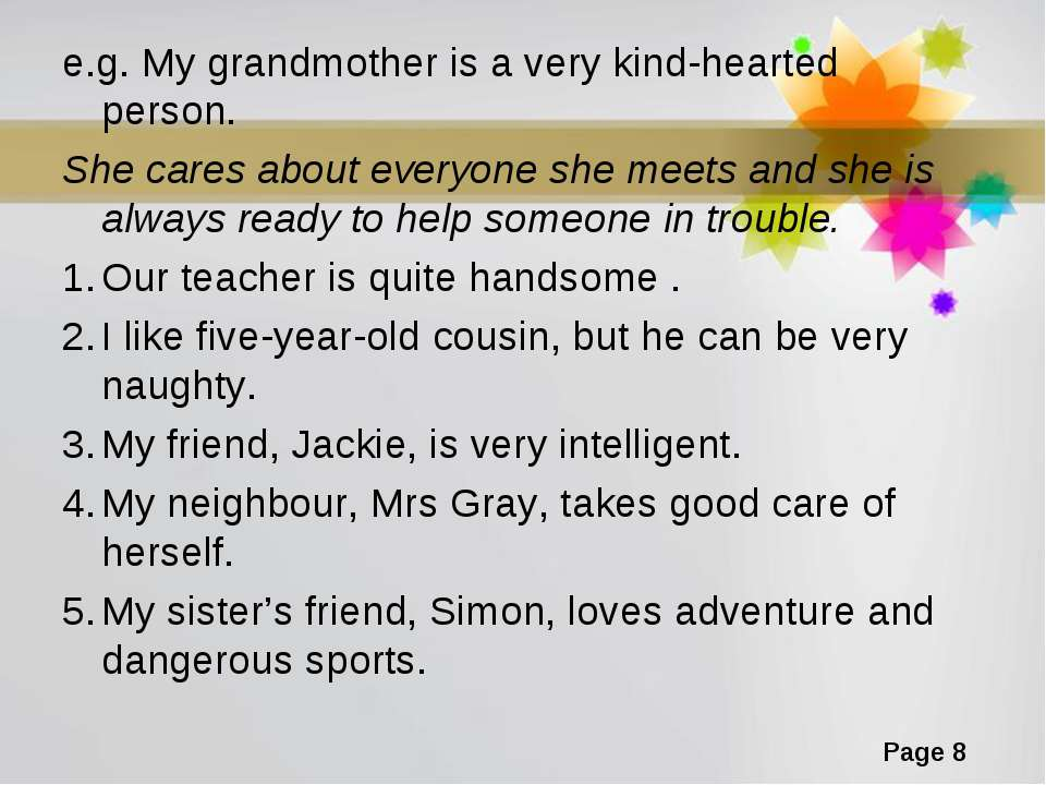 e.g. My grandmother is a very kind-hearted person. She cares about everyone s...
