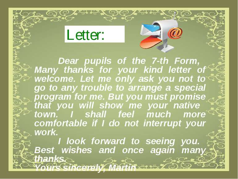 Letter: Dear pupils of the 7-th Form, Many thanks for your kind letter of wel...