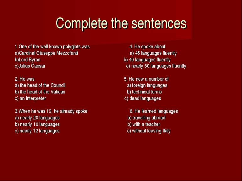 Complete the sentences 1.One of the well known polyglots was 4. He spoke abou...