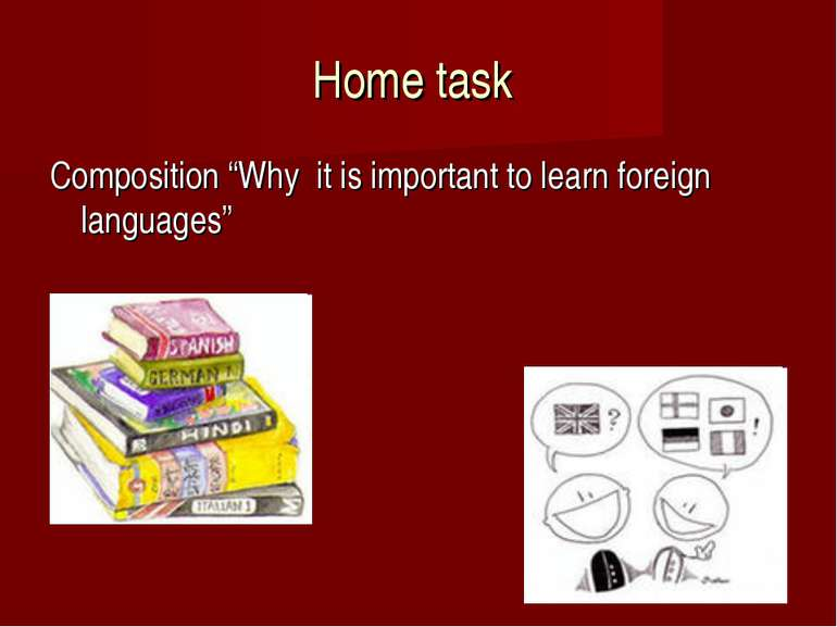 "Home task Composition ""Why it is important to learn foreign languages"""