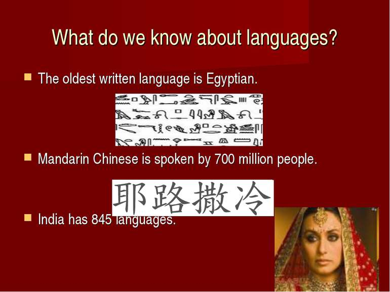 What do we know about languages? The oldest written language is Egyptian. Man...