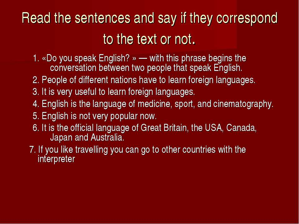 Read the sentences and say if they correspond to the text or not. 1. «Do you ...