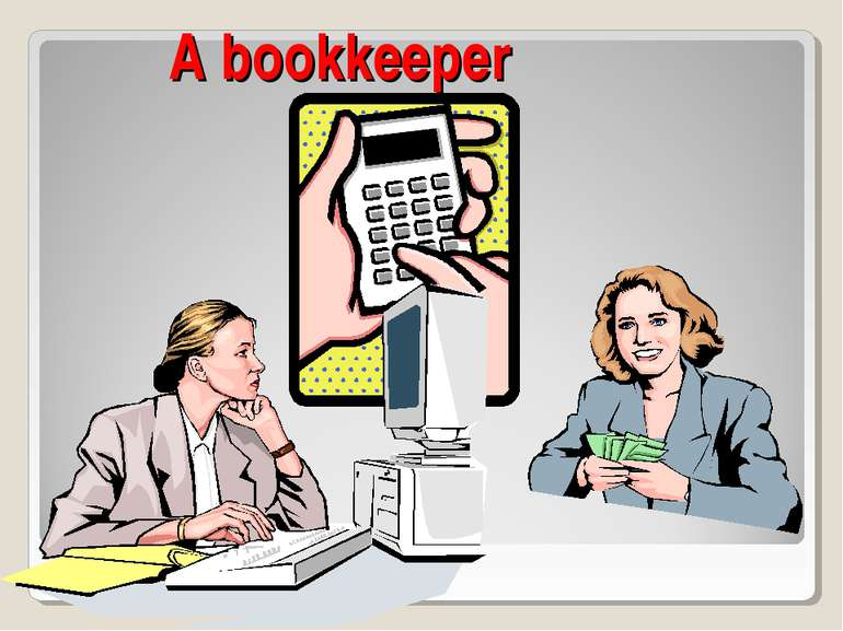 A bookkeeper