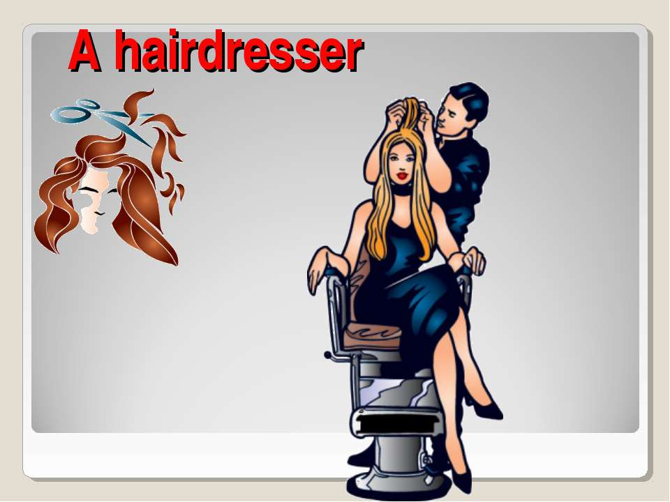 A hairdresser