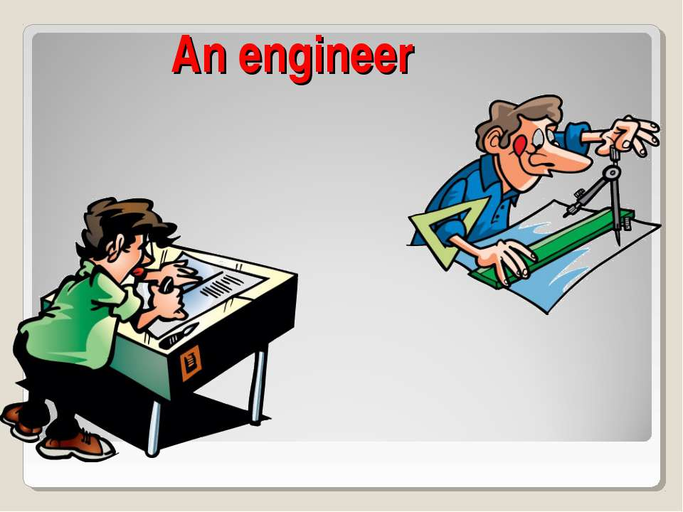 An engineer
