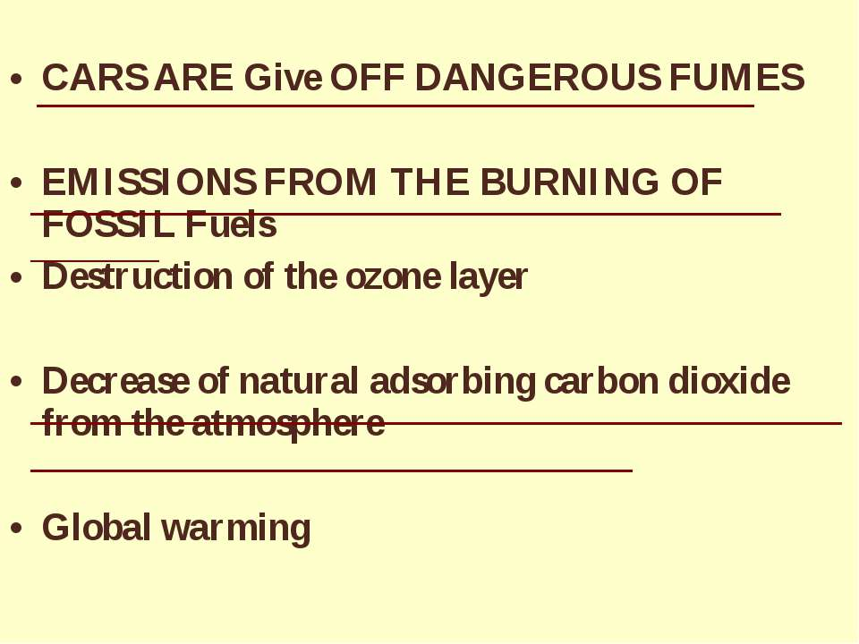 CARS ARE Give OFF DANGEROUS FUMES EMISSIONS FROM THE BURNING OF FOSSIL Fuels ...