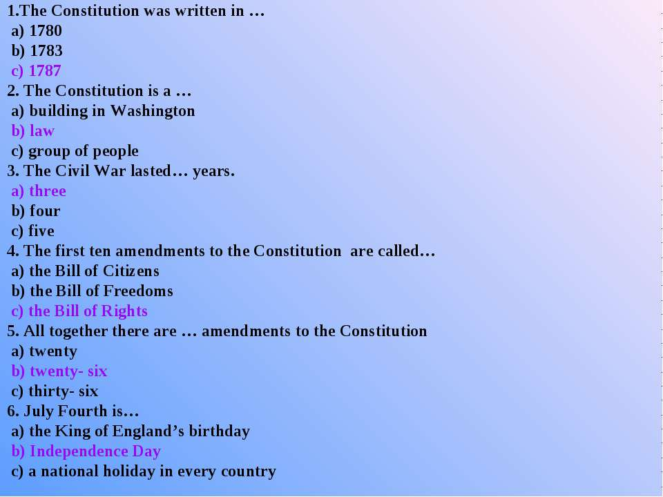 1.The Constitution was written in … a) 1780 b) 1783 c) 1787 2. The Constituti...