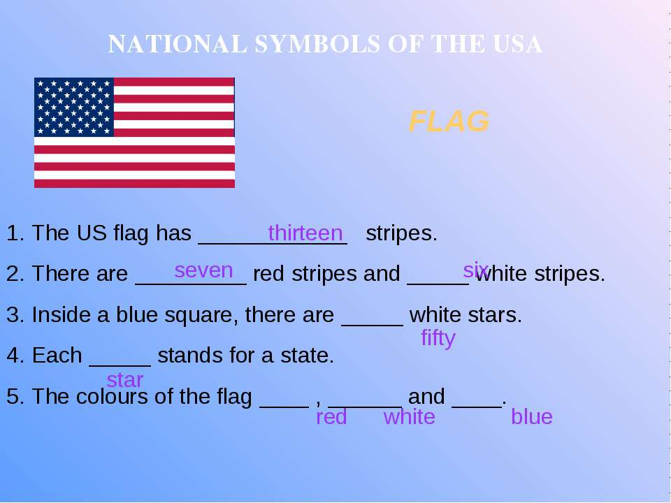 NATIONAL SYMBOLS OF THE USA FLAG The US flag has ____________ stripes. There ...