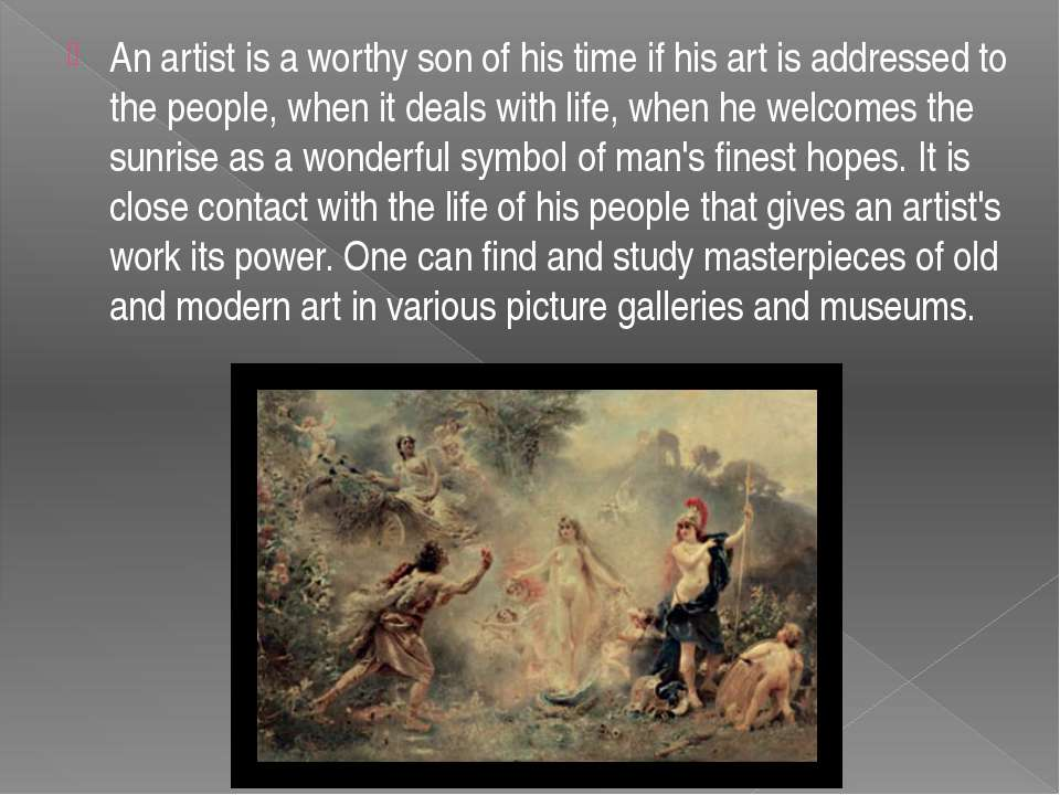 An artist is a worthy son of his time if his art is addressed to the people, ...