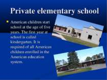 Private elementary school American children start school at the age of five y...