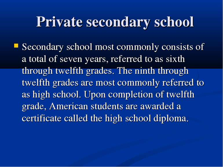 Private secondary school Secondary school most commonly consists of a total o...