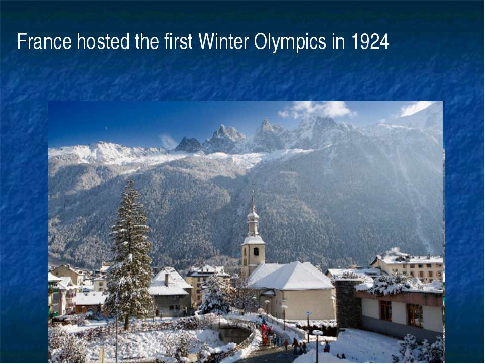 France hosted the first Winter Olympics in 1924