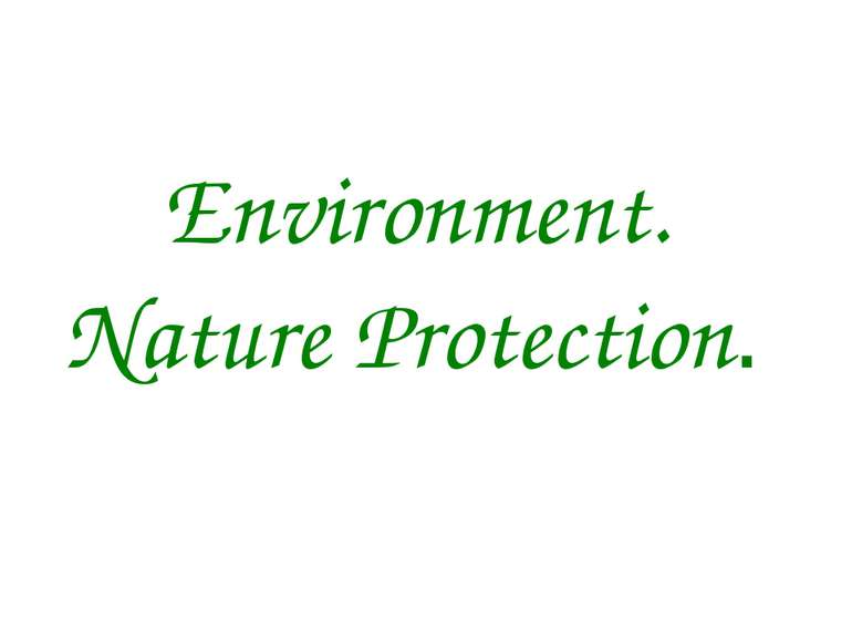 Environment. Nature Protection.