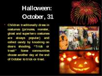Halloween: October, 31 Children traditionally dress in costumes (princess, mo...