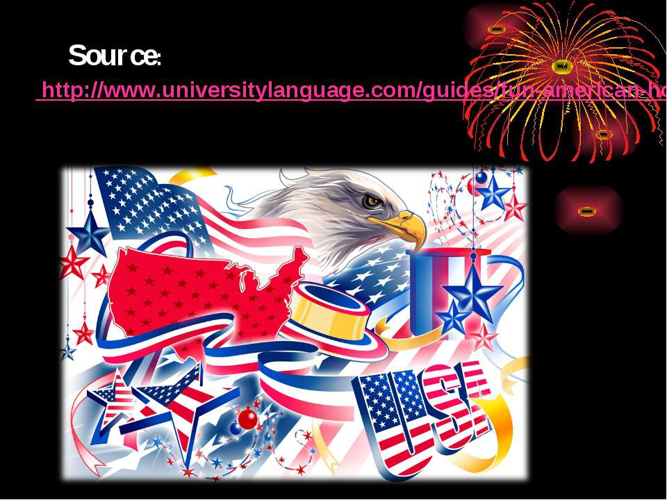 Source: http://www.universitylanguage.com/guides/fun-american-holidays/