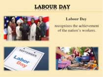 Labour Day recognizes the achievement of the nation's workers.