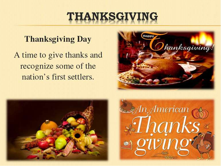 Thanksgiving Day A time to give thanks and recognize some of the nation's fir...