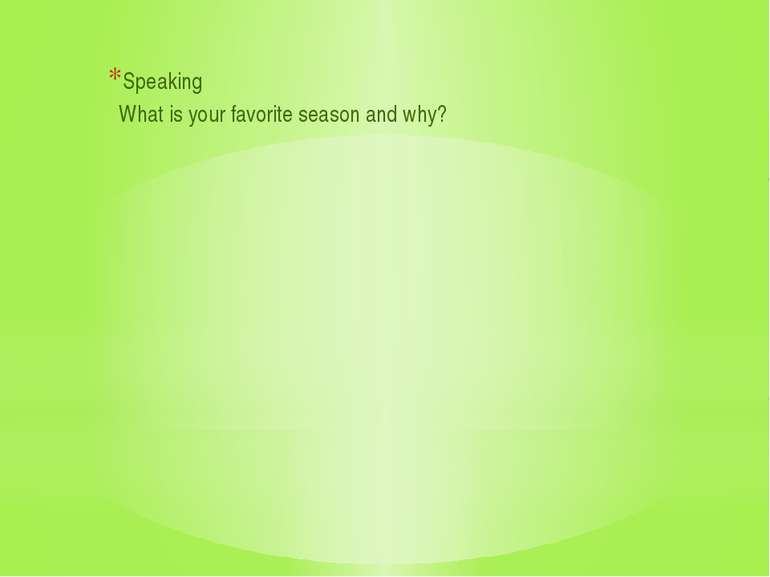 Speaking What is your favorite season and why?