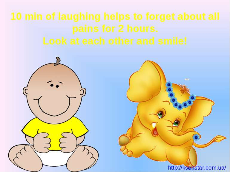10 min of laughing helps to forget about all pains for 2 hours. Look at each ...