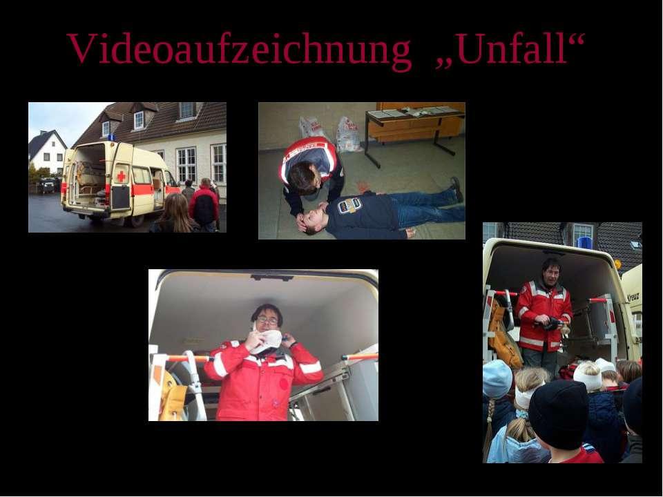 """Videoaufzeichnung """"Unfall"""""""