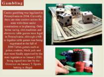 Gambling Casino gambling was legalized in Pennsylvania in 2004. Currently, th...
