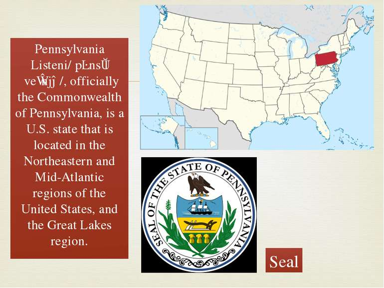 Pennsylvania Listeni/ˌpɛnsɨlˈveɪnjə/, officially the Commonwealth of Pennsylv...