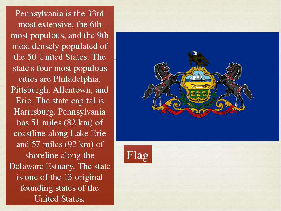 Pennsylvania is the 33rd most extensive, the 6th most populous, and the 9th m...