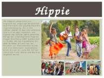Als Hippies (abgeleitet von englisch hip 'angesagt')bezeichnet man Personen d...