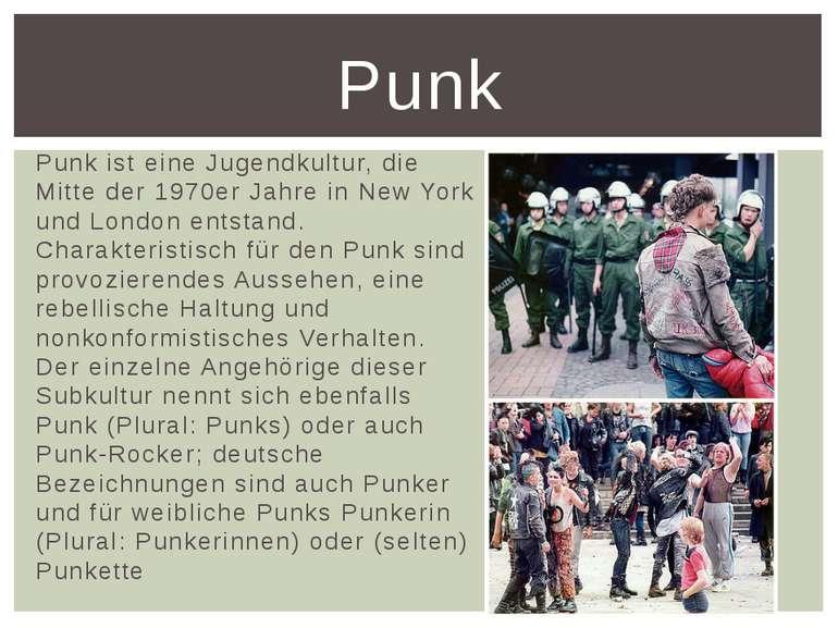 Punk ist eine Jugendkultur, die Mitte der 1970er Jahre in New York und London...