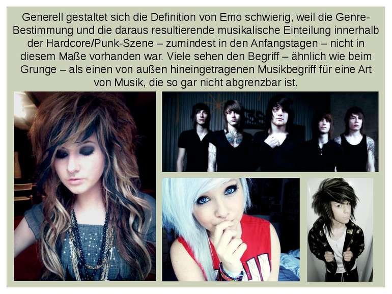 Generell gestaltet sich die Definition von Emo schwierig, weil die Genre-Best...