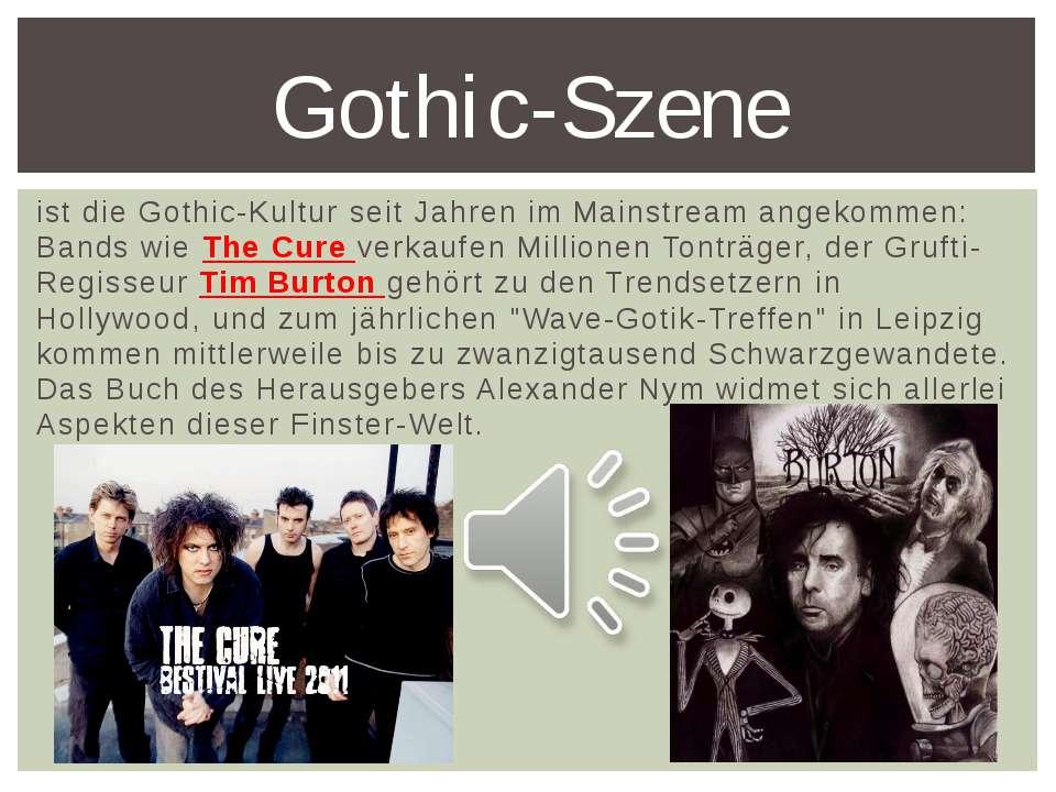 ist die Gothic-Kultur seit Jahren im Mainstream angekommen: Bands wie The Cur...