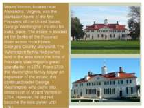 Mount Vernon, located near Alexandria, Virginia, was the plantation home of t...