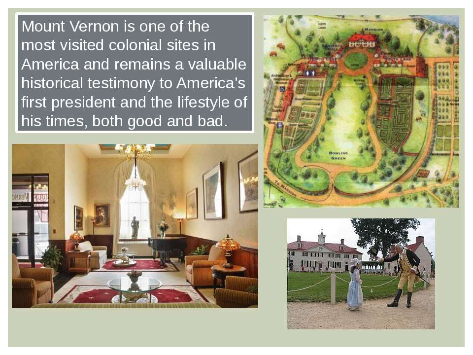 Mount Vernon is one of the most visited colonial sites in America and remains...