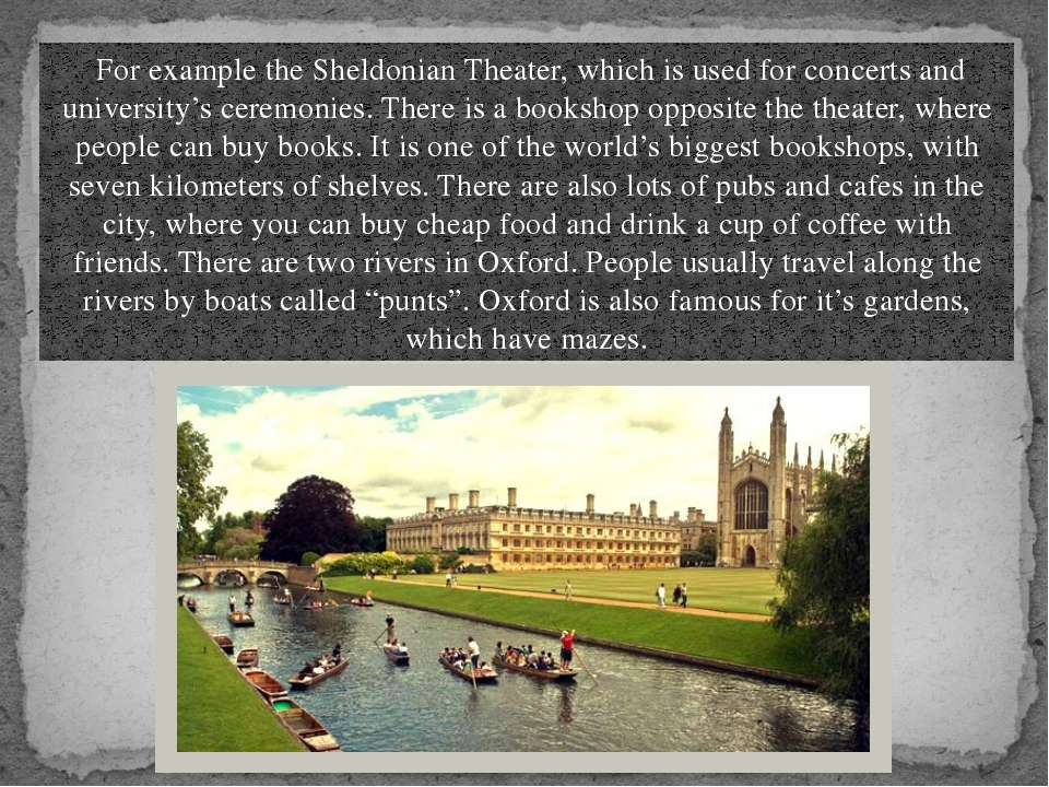 For example the Sheldonian Theater, which is used for concerts and university...