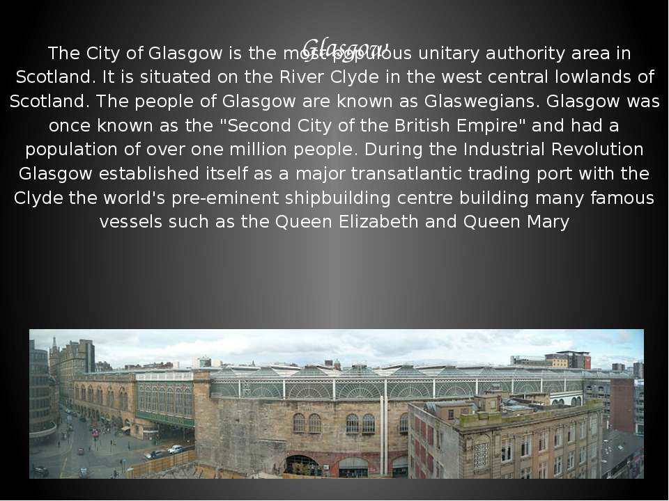 Glasgow The City of Glasgow is the most populous unitary authority area in Sc...