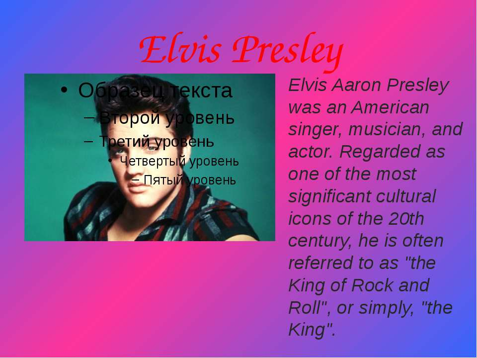 Elvis Presley Elvis Aaron Presley was an American singer, musician, and actor...