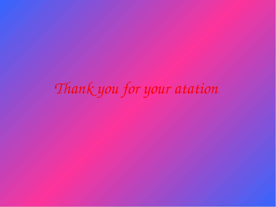 Thank you for your atation