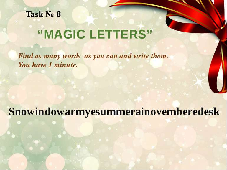 "Task № 8 ""MAGIC LETTERS"" Find as many words as you can and write them. You ha..."