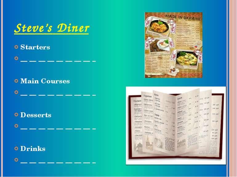 Steve's Diner Starters __ __ __ __ __ __ __ __ _ Main Courses __ __ __ __ __ ...